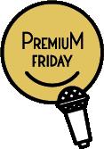 PremiumFridaySing
